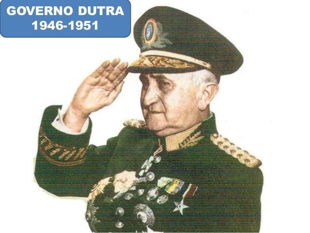 GOVERNO DUTRA  1946-1951