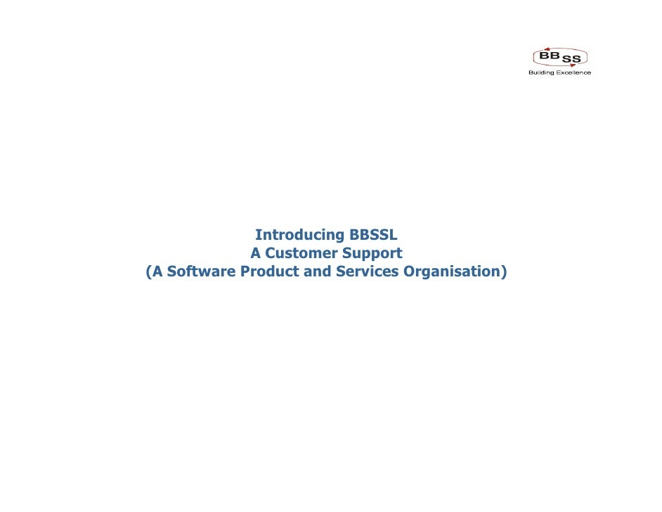Introducing BBSSL                                      A Customer Support                         (A Software Product and ...