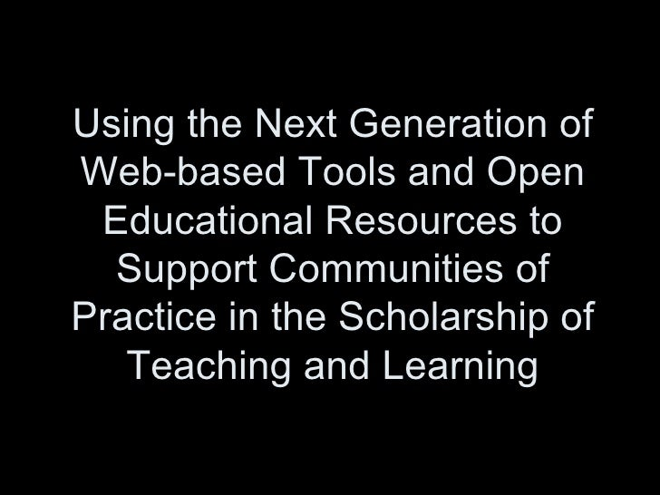 Using the Next Generation of Web-based Tools and Open Educational Resources to Support Communities of Practice in the Scho...