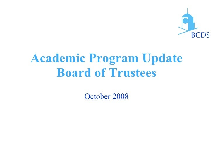 Academic Program Update Board of Trustees October 2008