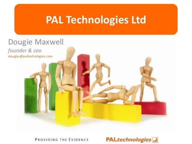 PAL Technologies Ltd Dougie Maxwell founder & ceo douglas@paltechnlogies.com