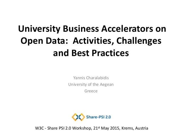 University Business Accelerators on Open Data: Activities, Challenges and Best Practices Yannis Charalabidis University of...