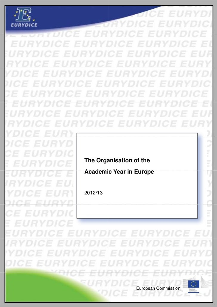 The Orga       anisation of theAcademi Year in EuropeA d ic Y     i E2012/13                  European Commission