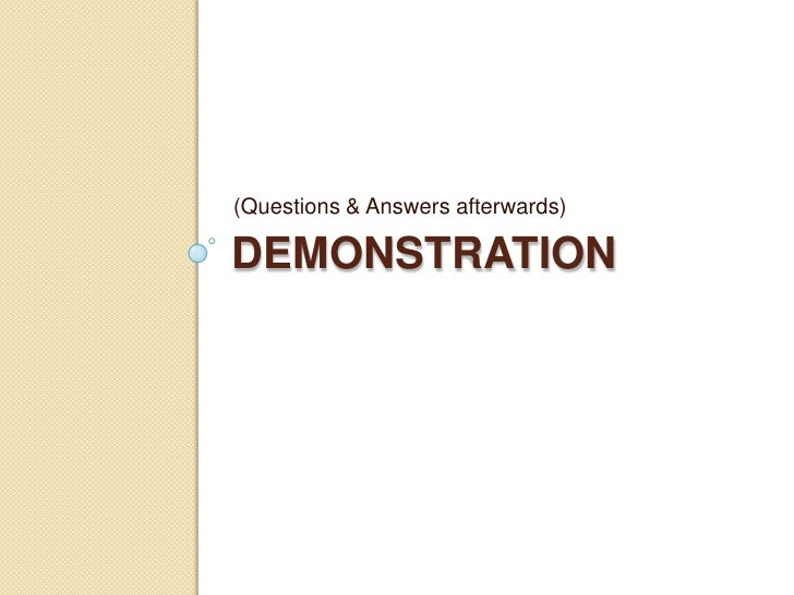 Demonstration<br />(Questions & Answers afterwards)<br />
