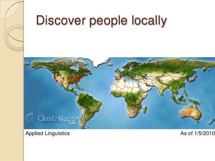 Discover people locally<br />As of 1/5/2010<br />Applied Linguistics<br />