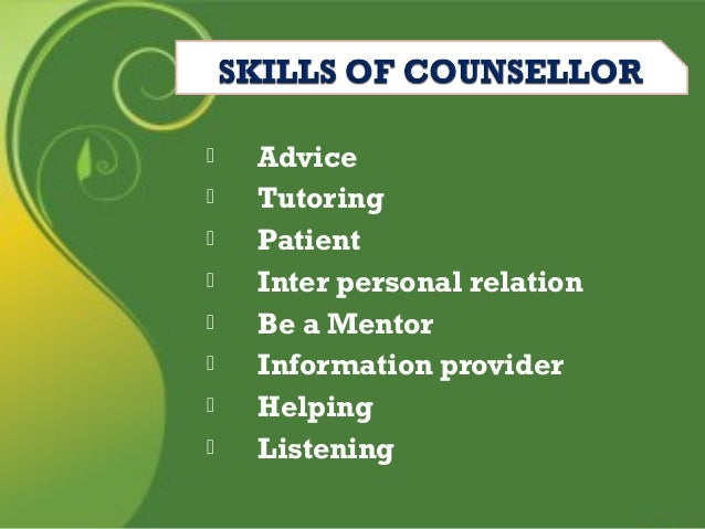role of a counsellor Counselling covers a wide spectrum from the highly trained counsellor to someone who uses counselling skills as part of their everyday working role, for example, a nurse or teacher many people use counselling skills in their daily lives.