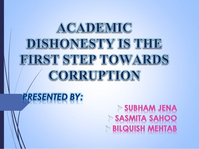 academic dishonesty the first step in corruption If a faculty member determines your student engaged in academic dishonesty, your student can appeal that decision through the academic complaint process the first step is for the student to contact the instructor to discuss what happened.