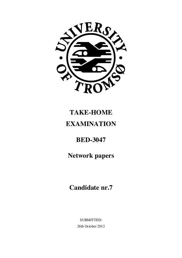 TAKE-HOME EXAMINATION BED-3047 Network papers  Candidate nr.7  SUBMITTED: 26th October 2012