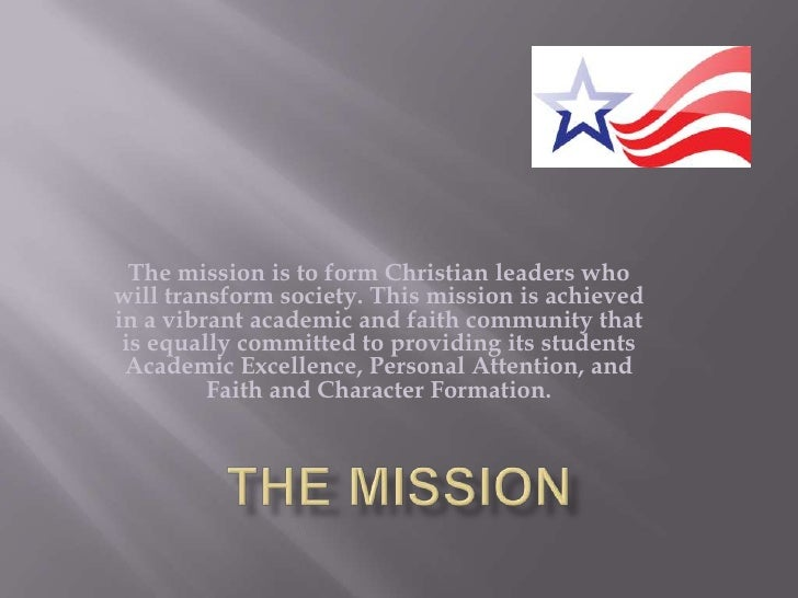 Themissionis to form Christian leaders who will transform society. This mission is achieved in a vibrant academic and fa...