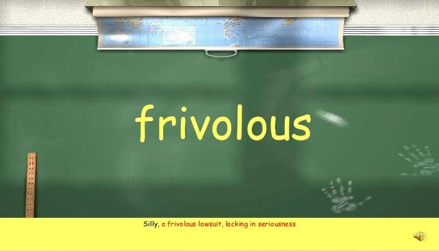 frivolous lawsuits lack of factual evidence Illinois compiled statutes 705 ilcs 105/279 - frivolous lawsuits filed by prisoners current as of: frivolous means that a pleading, motion warranted on the evidence.