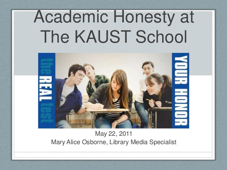 Academic Honesty at The KAUST School<br />May 22, 2011<br />Mary Alice Osborne, Library Media Specialist<br />