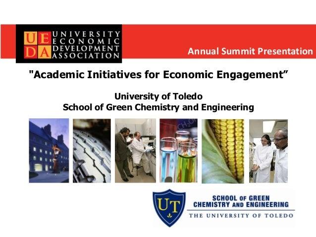 "Annual Summit Presentation""Academic Initiatives for Economic Engagement""                 University of Toledo      School ..."