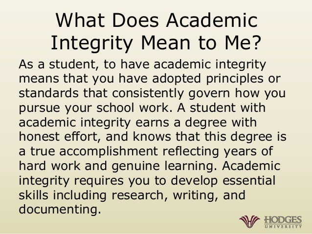 "what does academic integrity mean to you Academic integrity 1 added"" of honesty and integrity what does greenspan mean when saying that does google have such a code 3b what do you think of."