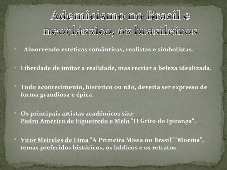 1. Pesquise as principais obras dosartistas brasileiros do século XIX Vitor Meireles de Lima Pedro Américo de Figueiredo...