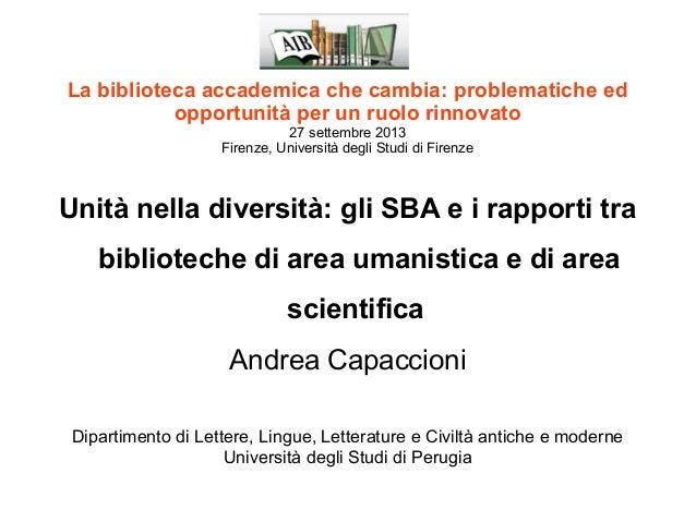 La biblioteca accademica che cambia: problematiche ed opportunità per un ruolo rinnovato 27 settembre 2013 Firenze, Univer...