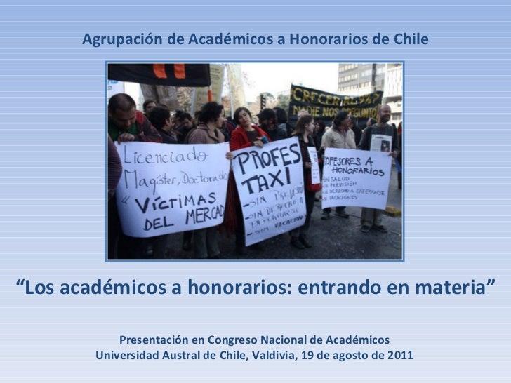 Agrupación de Académicos a Honorarios de Chile Presentación en Congreso Nacional de Académicos Universidad Austral de Chil...