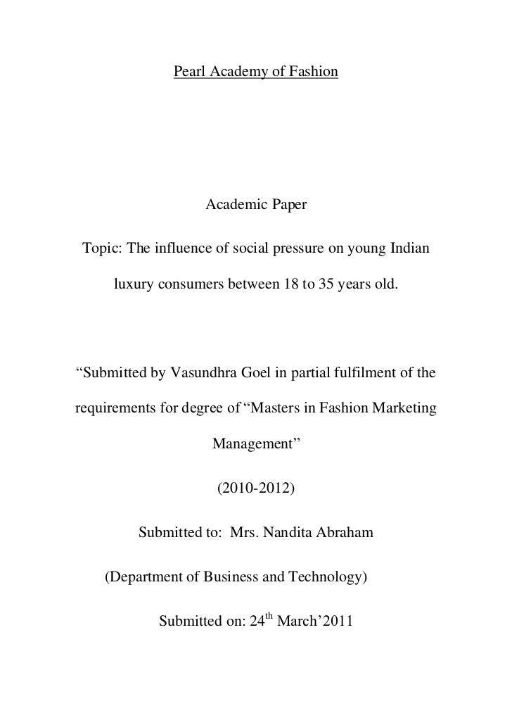 Pearl Academy of Fashion<br />Academic Paper <br />Topic: The influence of social pressure on young Indian luxury consumer...