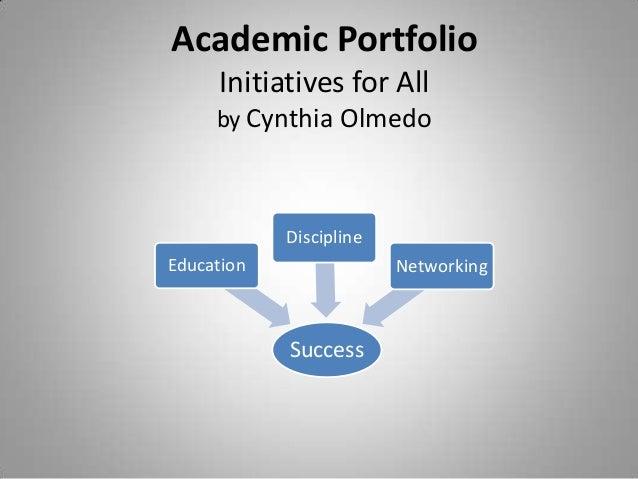 Academic Portfolio Initiatives for All by Cynthia Olmedo  Discipline Education  Networking  Success