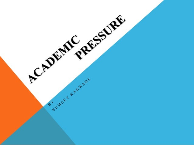 OBJECTIVES/AGENDA • To know Pressure and learn about Academic Pressure. • Factors contributing to Academic Pressure. • Peo...
