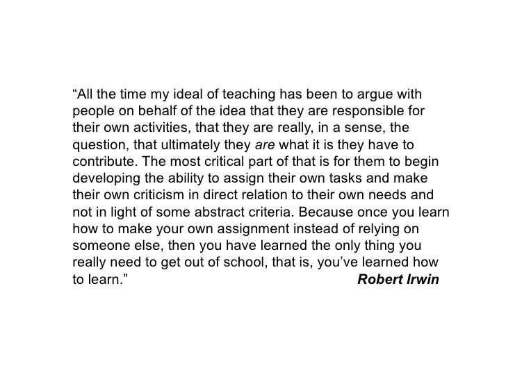 """<ul><li>"""" All the time my ideal of teaching has been to argue with people on behalf of the idea that they are responsible ..."""