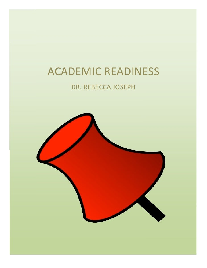 ACADEMIC  READINESS        DR.  REBECCA  JOSEPH