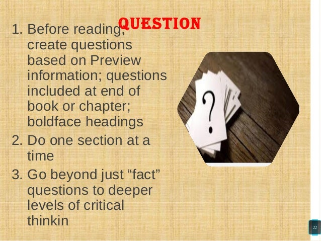 Question1. Before reading, create questions based on Preview information; questions included at end of book or chapter; bo...