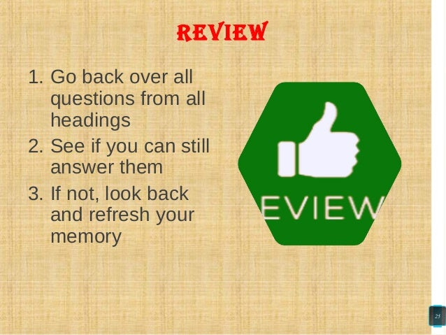 review 1. Go back over all questions from all headings 2. See if you can still answer them 3. If not, look back and refres...