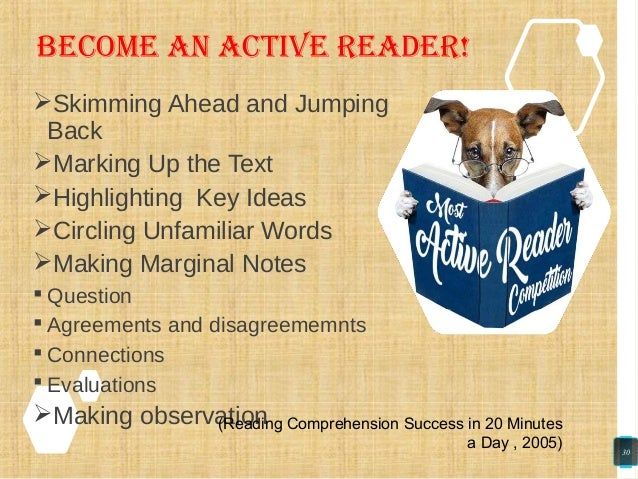 BECOmE AN ACTIVE READER! Skimming Ahead and Jumping Back Marking Up the Text Highlighting Key Ideas Circling Unfamilia...