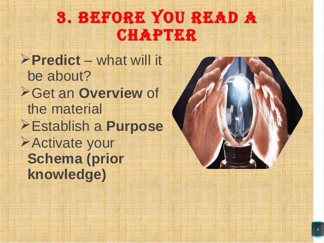 Predict – what will it be about? Get an Overview of the material Establish a Purpose Activate your Schema (prior knowl...
