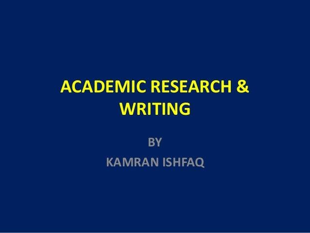 ACADEMIC RESEARCH & WRITING BY KAMRAN ISHFAQ