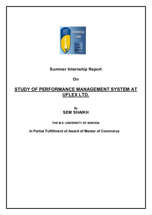 summer internship project on uflex ltd Summer internship report on study of performance management system at uflex ltd by pallavi dhingra a0102309094 mba class of 2011 under the supervision of.