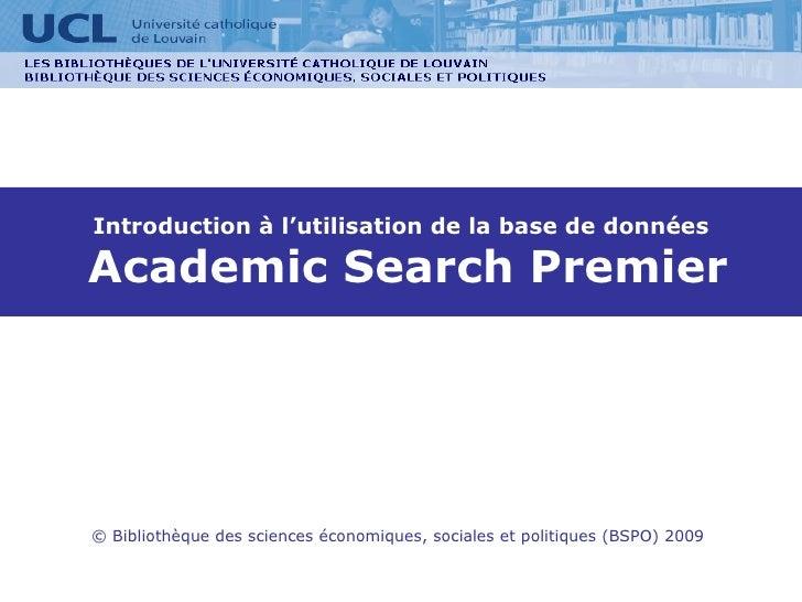 Introduction à l'utilisation de la base de données   Academic Search Premier © Bibliothèque des sciences économiques, soci...
