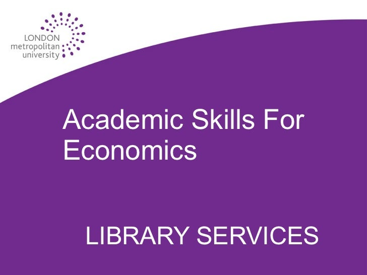 Academic Skills For Economics LIBRARY SERVICES