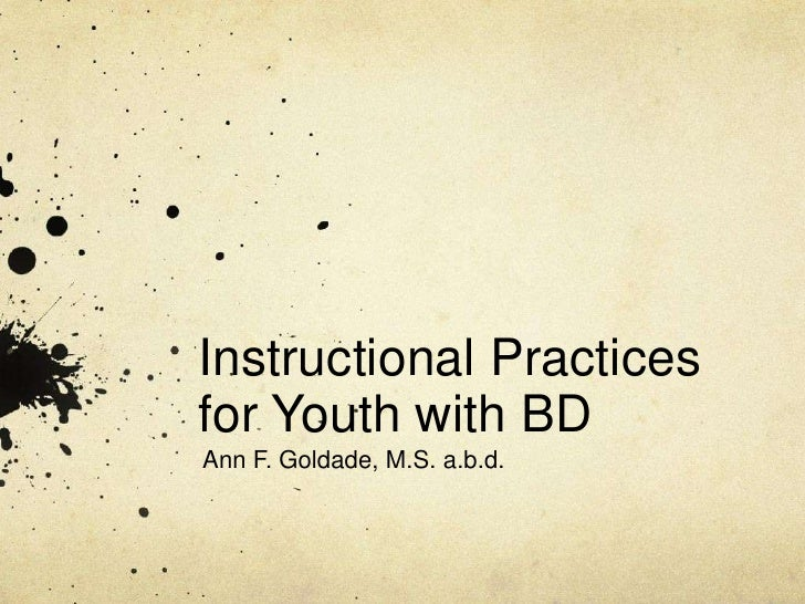 Instructional Practices for Youth with BD<br />Ann F. Goldade, M.S. a.b.d.<br />