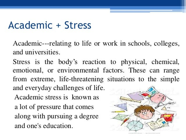 academic stress The development of a scale to measure perceived sources of academic stress among university students based on empirical evidence and.