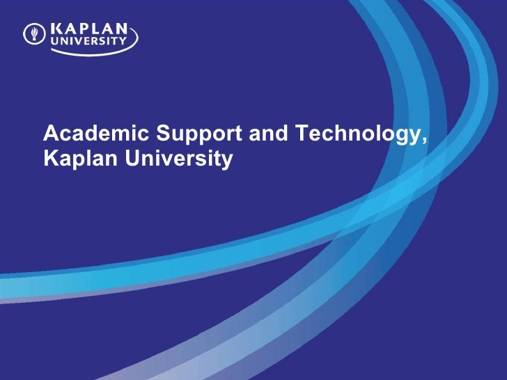 Academic Support and Technology, Kaplan University