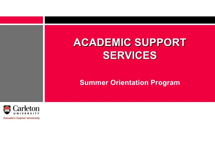 ACADEMIC SUPPORT SERVICES Summer Orientation Program