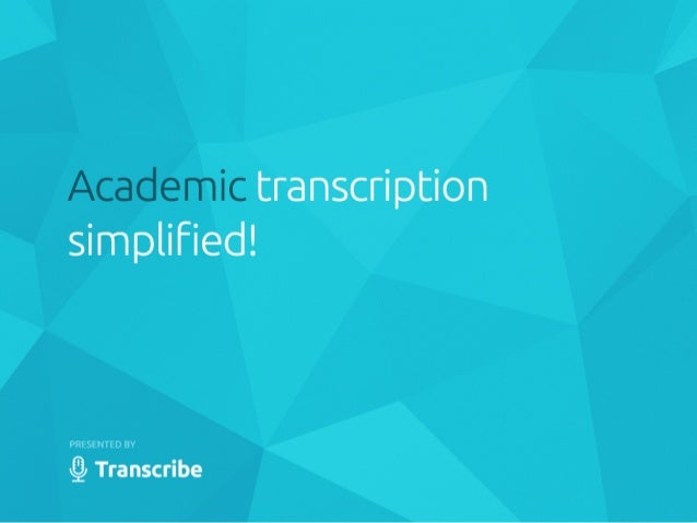 transcription simplified!   Q Transcribe