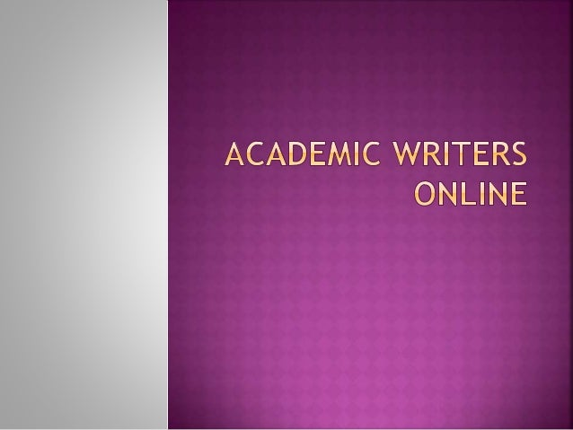 Academic Writers Online Academic Writers Online  It Is An Online Platform That Offer Assistance  To The Students From All Over The