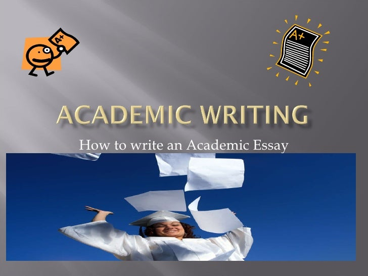 writing an academic essay uk Welcome to leading platform of custom academic writing services we offering all kind of academic writing services like best paper writing service, top essay writing service uk & usa.