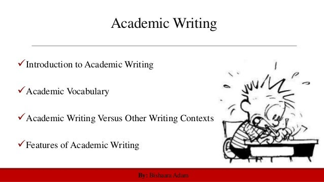 Academic Writing Introduction to Academic Writing Academic Vocabulary Academic Writing Versus Other Writing Contexts F...
