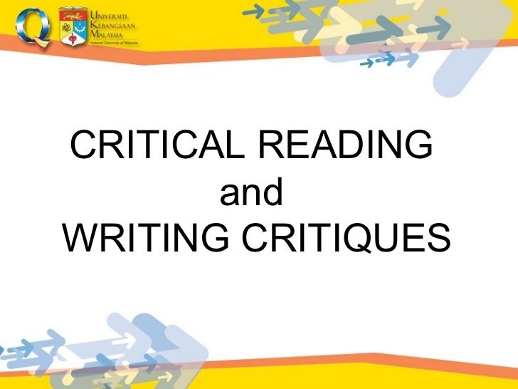 CRITICAL READING  and  WRITING CRITIQUES