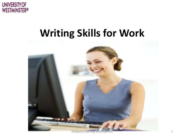 Writing Skills for WorkAcademic Learning Development 1