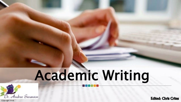 Academic Writing Edited: Chris CritesCopyright 2016