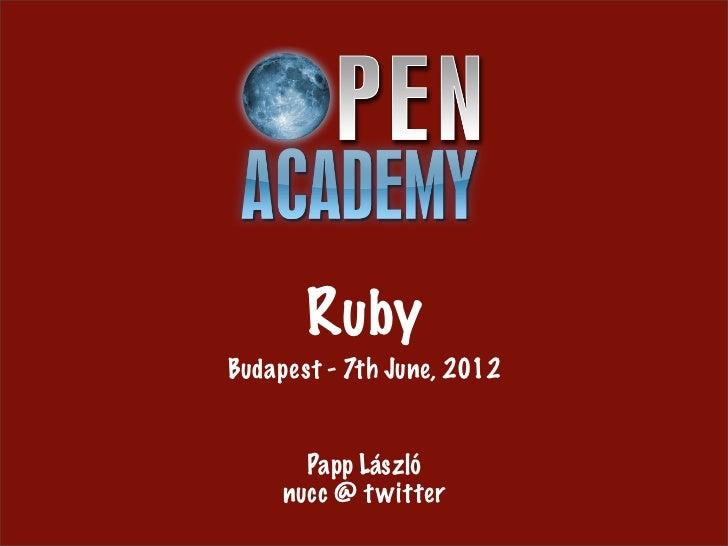 RubyBudapest - 7th June, 2012       Papp László     nucc @ t witter