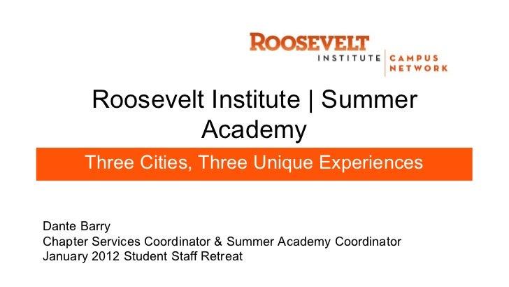 Roosevelt Institute | Summer                Academy      Three Cities, Three Unique ExperiencesDante BarryChapter Services...