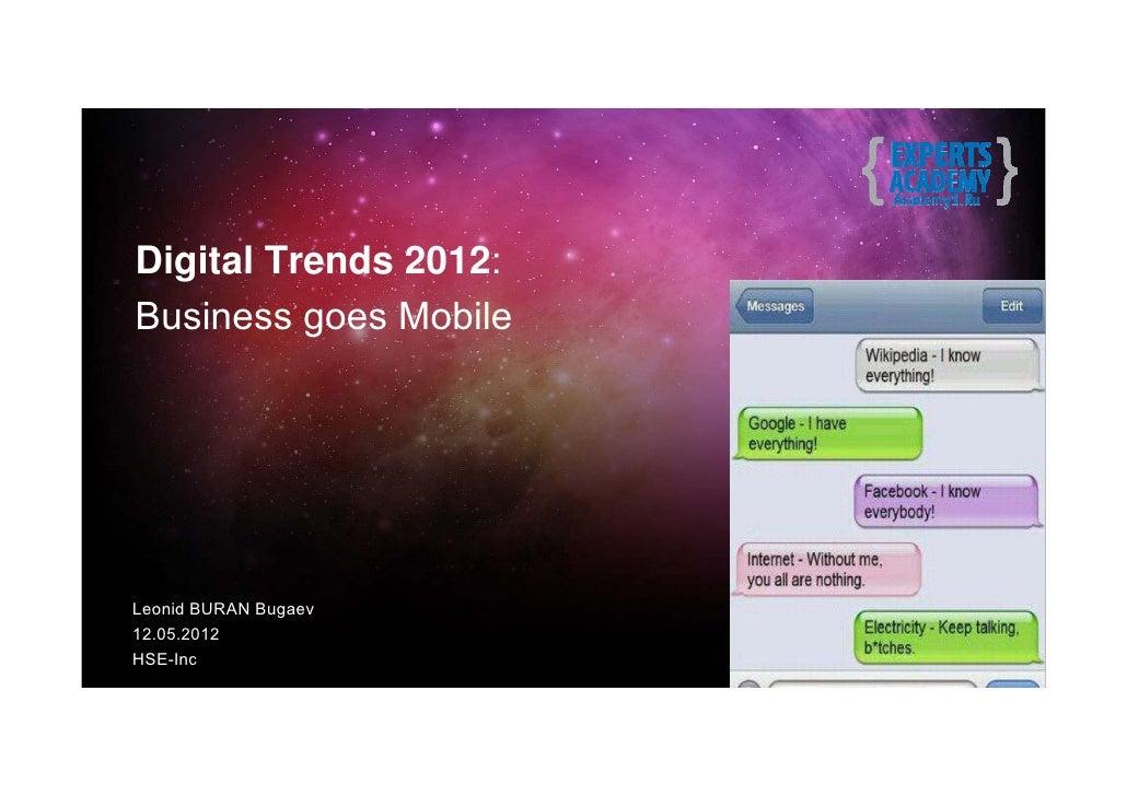 Digital Trends 2012:Business goes MobileLeonid BURAN Bugaev12.05.2012HSE-Inc