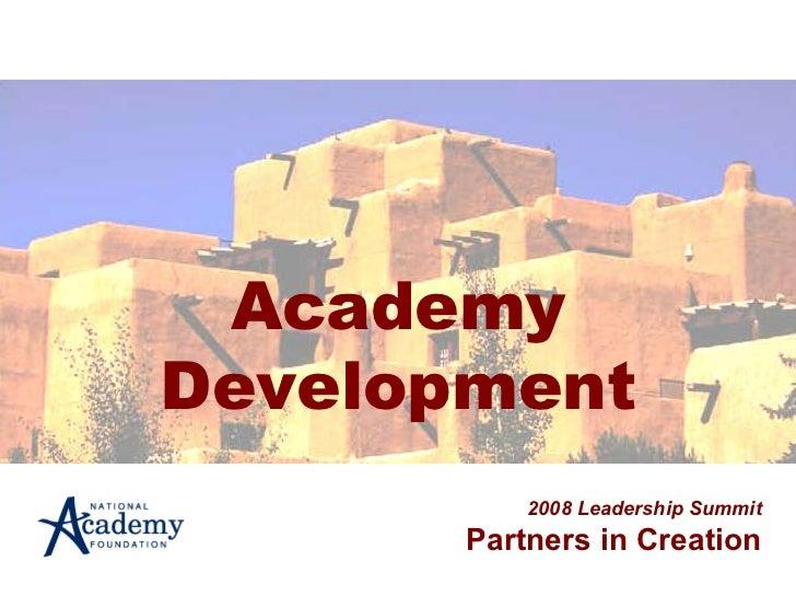 Academy Development 2008 Leadership Summit Partners in Creation
