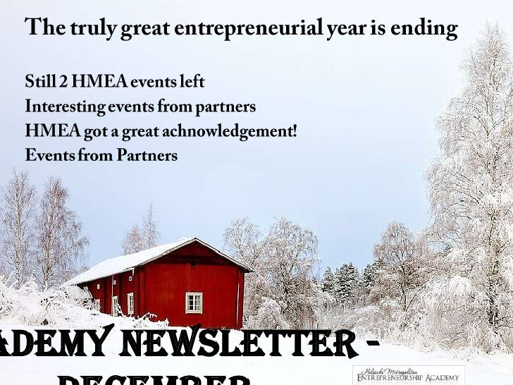 The trulygreatentrepreneurialyear is ending<br />Still 2 HMEA eventsleft<br />Interestingeventsfrompartners<br />HMEA got ...