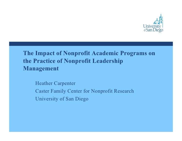 The Impact of Nonprofit Academic Programs on the Practice of Nonprofit Leadership Management      Heather Carpenter     Ca...